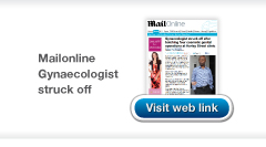 Mailonline Gynaecologist struck off article link from Chris Stone Medical & Legal